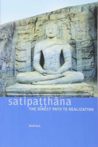 Satipatthana The Direct Path to Realization