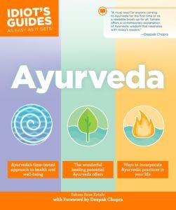 Ayurveda (Idiots Guides) by Sahara Rose Ketabi