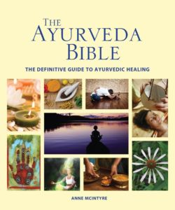 The Ayurveda Bible: The Definitive Guide to Ayurvedic Healing by Anne McIntyre