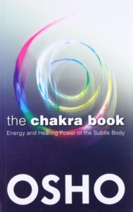 The Chakra Book: Energy and Healing Power of the Subtle Body by Osho