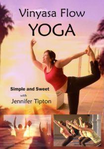 Vinyasa Flow Yoga Simple and Sweet