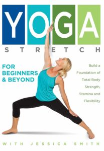 Yoga Stretch for Beginners and Beyond by Jessica Smith
